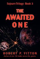 The Awaited One: Sojourn Trilogy: Book 3