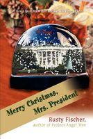 Merry Christmas, Mrs. President: