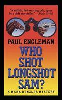 Who Shot Longshot Sam?