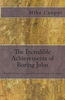 The Incredible Achievements of Boring John