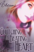 Clutching a Beating Heart