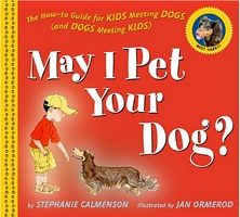 May I Pet Your Dog?: The How-To Guide for Kids Meeting Dogs