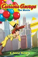 Curious George the Movie: A Junior Novel