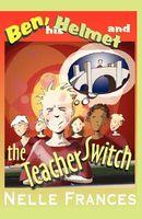 Ben, His Helmet and the Teacher Switch