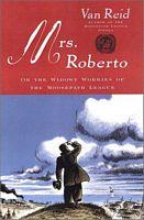 Mrs. Roberto: or, the Widowy Worries of the Moosepath League