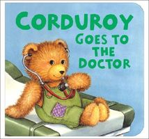Corduroy Goes to the Doctor