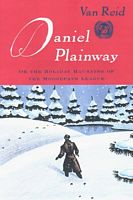 Daniel Plainway: or, The Holiday Haunting of the Moosepath League