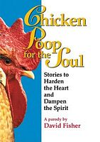 Chicken Poop for the Soul
