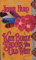 Kate Burke Shoots the Old West