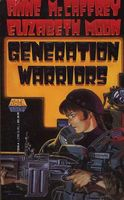 The Generation Warriors by Anne McCaffrey; Elizabeth Moon