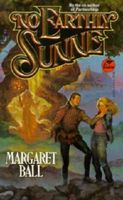 No Earthly Sunne by Margaret Ball