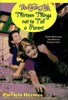 Thirteen Things Not to Tell a Parent