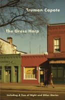 The Grass Harp and the Tree of Night: and Other Stories