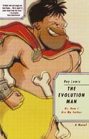 The Evolution Man or How I Ate My Father