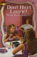 Don't Hurt Laurie by Willo Davis Roberts