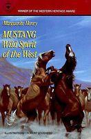 Mustang, Wild Spirit Of The West