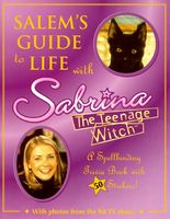 Salem's Guide to Life with Sabrina the Teenage Witch: A Spellbinding Trivia Book with Stickers