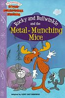 Rocky and Bullwinkle and the Metal Munching Mice