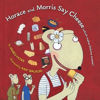 Horace and Morris Say Cheese