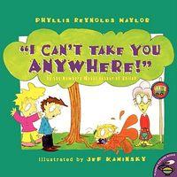 I Can't Take You Anywhere!