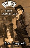 Brown, Ghost Hunting Dog