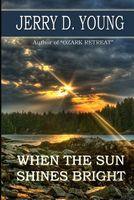 When the Sun Shines Bright