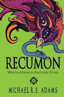 Recumon: Wrath Apidae and Another Story