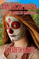 American Bruja: The Los Angeles Cauldron