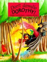 Don't Dawdle Dorothy