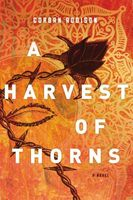 A Harvest of Thorns by Corban Addison
