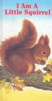 I Am a Little Squirrel