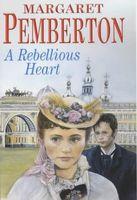 A Rebellious Heart