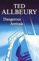 Dangerous Arrivals