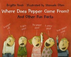 Where Does Pepper Come From?: And Other Fun Facts