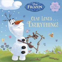 Olaf Loves . . . Everything!