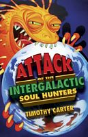 Attack of the Intergalactic Soul Hunters