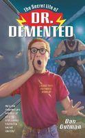 Secret Life of Dr. Demented