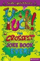 Yuck! the Grossest Joke Book Ever!
