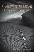 Dr. Thorndyke's Casebook