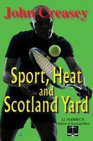 Sport, Heat, & Scotland Yard