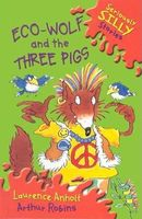 Eco-Wolf and the Three Pigs by Laurence Anholt