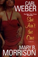 She Ain't the One by Carl Weber; Mary B. Morrison
