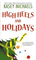High Heels and Holidays / Maggie On The Edge