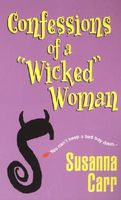 """Confessions of a """"Wicked"""" Woman"""