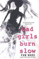 Bad Girls Burn Slow