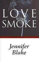 Love and Smoke
