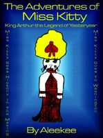 King Arthur the Legend of Yester Year/Miss Kitty Sees History in the Making/Miss Kitty Goes to Washington