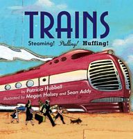 Trains! Huffing! Puffing! Pulling!