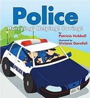 Police!: Hurrying! Helping! Saving!