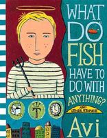 What Do Fish Have To Do With Anything? and Other Stories